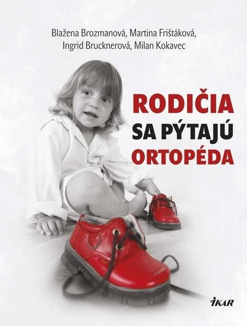 """""""Rodičia sa pýtajú ortopéda"""" – knižná novinka už v kníhkupectvách!"""